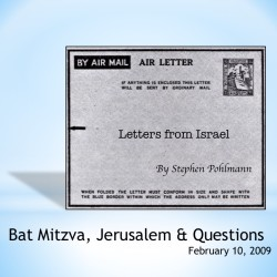 # 111- Bat Mitzva, Jerusalem & Questions - by Stephen Pohlmann