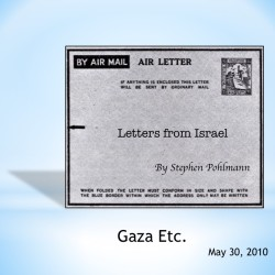 # 144 – Gaza Etc. - by Stephen Pohlmann