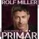Rolf Miller: Alles andere ist primär