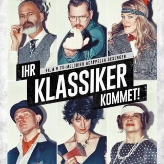 Filmhaus Chor:  Ihr Klassiker kommet - ein Acapella-Show-Abend
