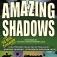 Amazing Shadows