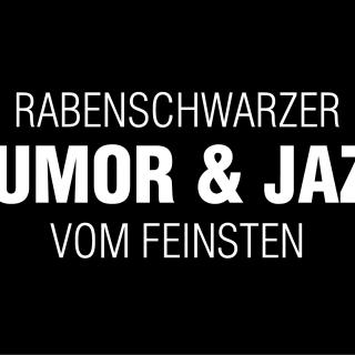 Rabenschwarzer Humor & Jazz vom Feinsten