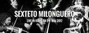 Sexteto Milonguero – Konzert und Milonga