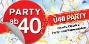 PARTY AB 40 • Ü40 Karnevalsparty