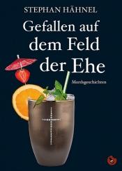 Stephan Hähnel - Gefallen auf dem Feld der Ehe