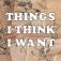 Things I Think I Want - Sechs Positionen zeitgenössischer Kunst