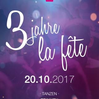 La fête - 3 jähriges Jubiläum