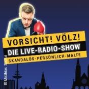 Vorsicht! Völz! - Skandalös - Persönlich - Malte // Die Live-radio-show