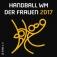 2017 Ihf Handball Wm Der Frauen - Gruppe D - Eröffnungsspiel (Ger-cmr)