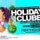 Holiday Clubbing at Penthouse