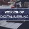 Workshop Digitalisierung