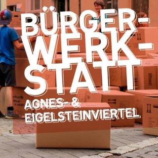 Bürgerwerkstatt #5: Das gute Leben im Eigelstein und Agnesviertel!