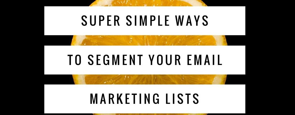 Super-Simple-Ways-To-Segment-Your-Email-Marketing-Lists