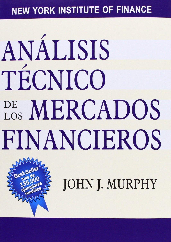 ANALISIS TECNICO DE LOS MERCADOS FINANCIEROS MURPHY PDF FREE DOWNLOAD ...