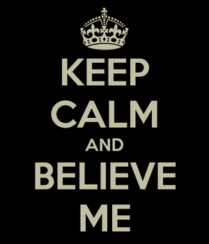 Keep calm and believe me 3 col