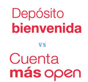 Cuenta mas open vs deposito bienvenida col