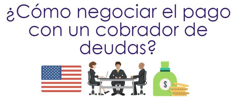 ¿Cómo negociar el pago con un cobrador de deudas?