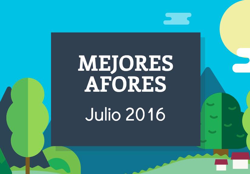 Comparativa Afores: Mejores Afores Julio 2016