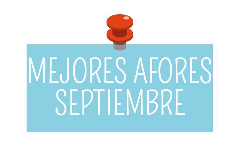 Comparativa afores: ¿Cuáles son las mejores afores para septiembre?