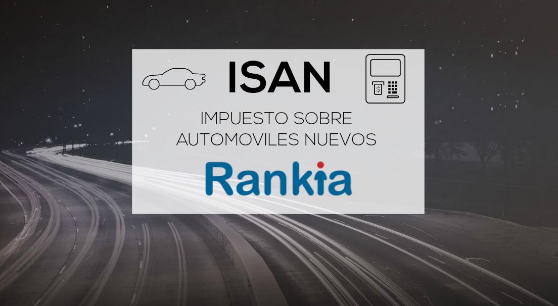 ¿Qué es ISAN? Impuesto sobre Automóviles Nuevos