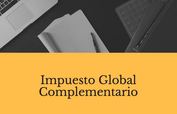 Impuesto Global Complementario: tabla, cálculo y ejemplos
