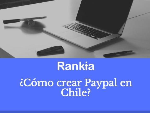 ¿Cómo crear paypal en Chile? Cuenta RUT y teléfono
