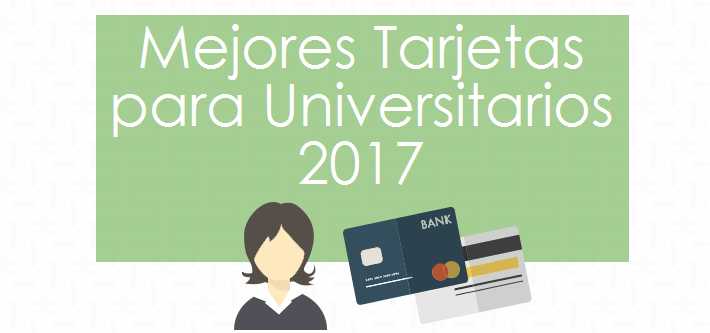 Mejores Tarjetas para Universitarios 2017