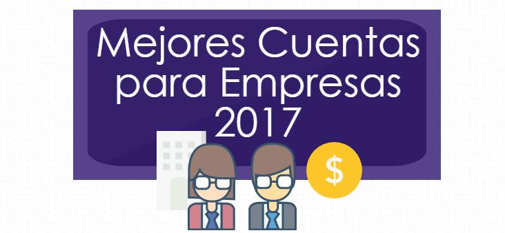 Mejores Cuentas para empresas 2017
