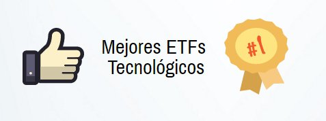 Mejores ETFs Tecnológicos