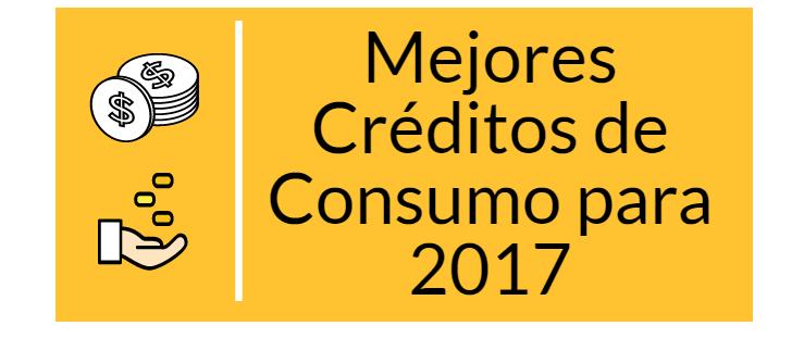 Mejores créditos de consumo para 2017