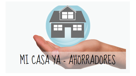 Mi Casa Ya – Ahorradores