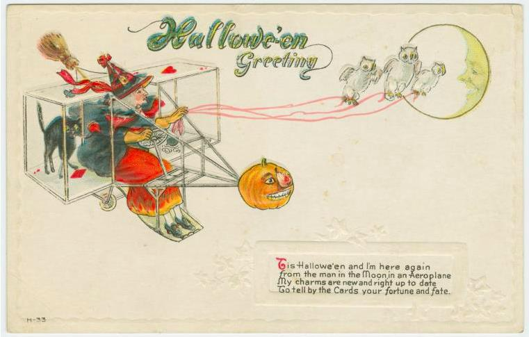 """Tis Halloween and I'm here again / from the man in the Moon in an Aeroplane /My charms are new and right up to date / To tell by the cards your fortune and fate."" Postcard, America, 1910s. Source: New York Public Library"