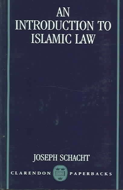 An Introduction to Islamic LawbyJoseph Schacht(1982)