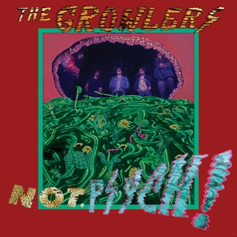 The Growlers - Not Pysch!