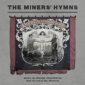 Jóhann Jóhannsson -The Miners' Hymns