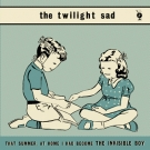The Twilight Sad -That Summer, At Home I Had Become The Invisible Boy Download