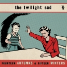 The Twilight Sad - Fourteen Autumns and Fifteen Winters Download
