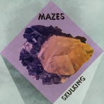 Mazes - Skulking Download