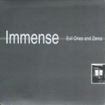 Immense - Evil Ones And Zeros