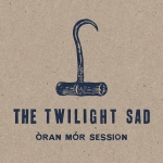 The Twilight Sad - Oran Mor Sessions