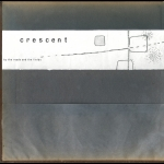 Crescent - By The Roads And The Fields