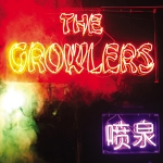 The Growlers - Chinese Fountain PRE-ORDER