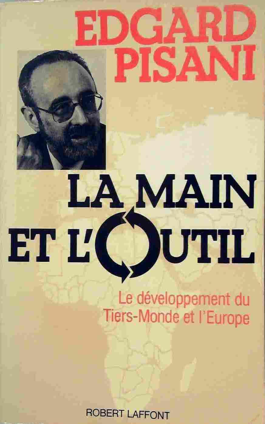 MAIN ET L OUTIL - Edgard Pisani / Livre BE - AH08