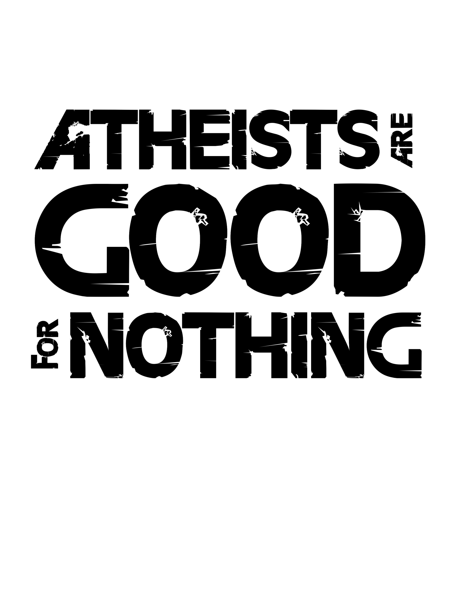 Atheists are good for nothing tee shirt design