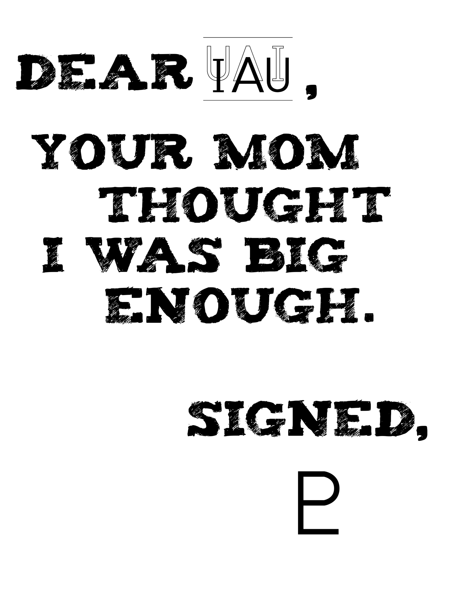 Dear IAU - Your Mom Thought I Was Big Enough - Signed Pluto