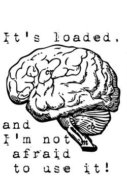 It's loaded, and I'm not afraid to use it! (with brain) tote bag design