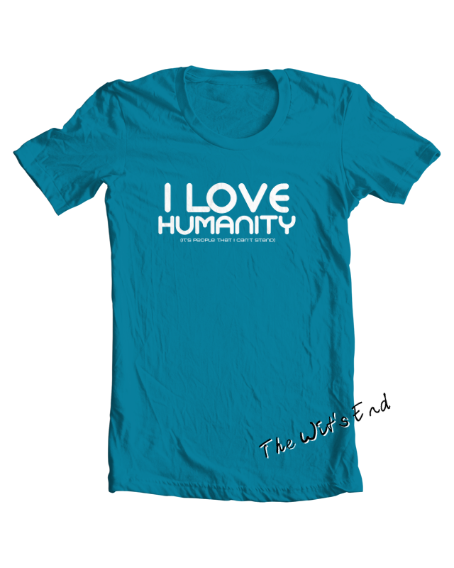 I Love Humanity tee shirt example