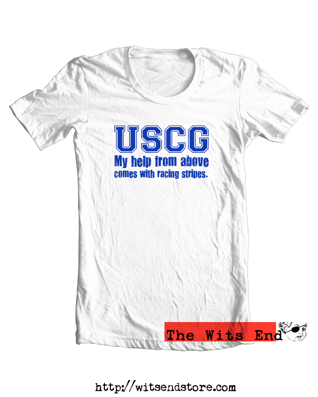USCG - My help from above comes with racing stripes. tee shirt example