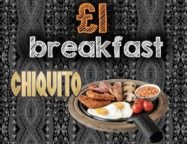 Chiquito £1 Breakfast
