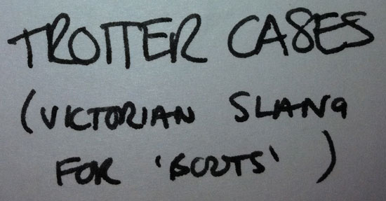 Handwritten note - 'trotter cases' is Victorian slang for boots